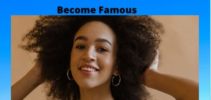 Become Famous Overnight